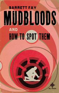 Mudbloods-and-How-to-Spot-them