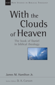 With the Clouds of Heaven - James M Hamilton