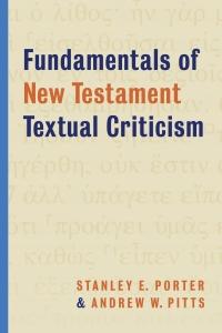 Porter_Fundamentals of NT Textual Criticism_wrk 03.indd
