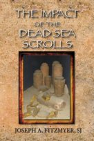 Fitzmyer the-impact-of-the-dead-sea-scrolls