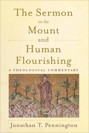Pennington, The Sermon on the Mount and Human Flourishing