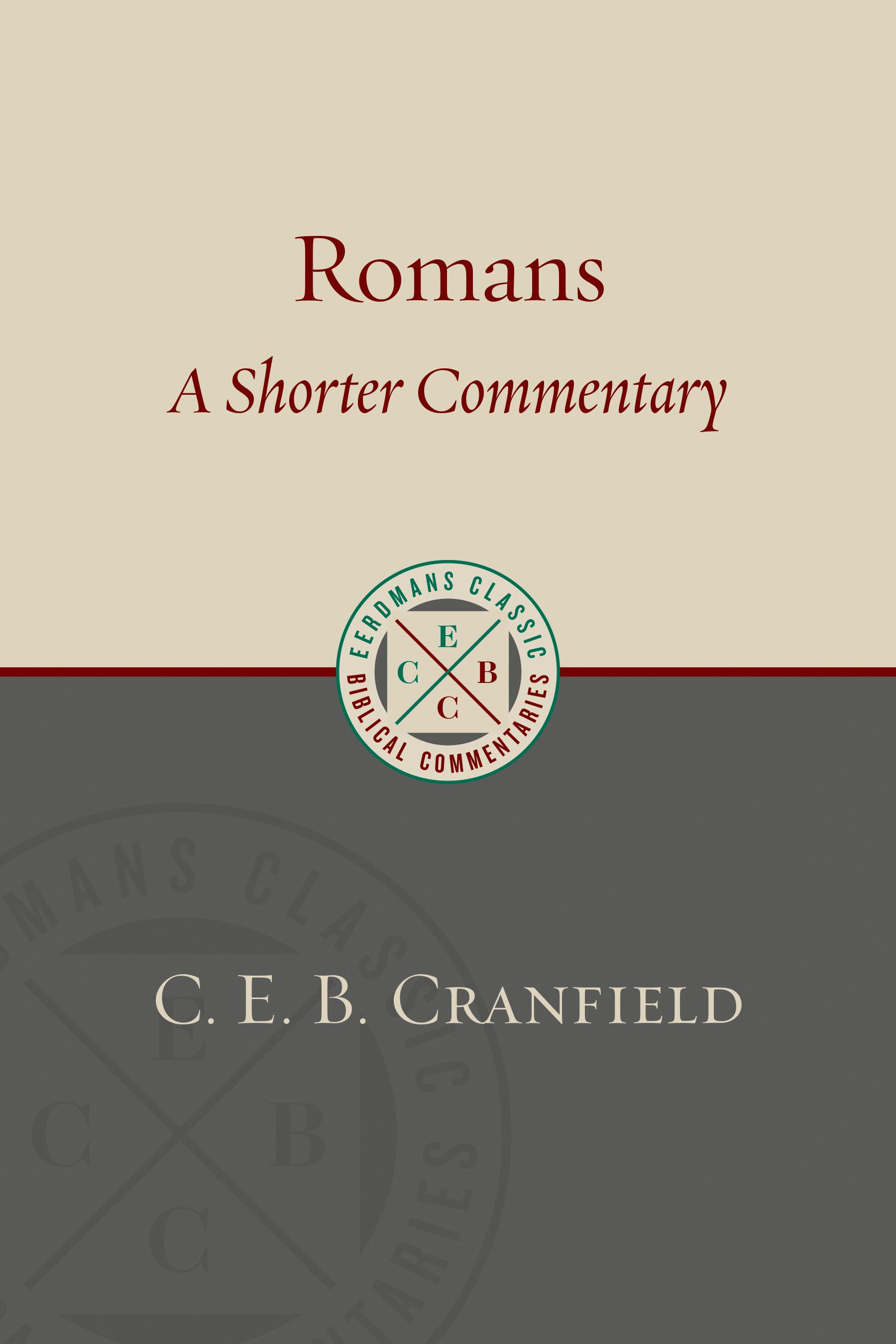 Book Review: C. E. B. Cranfield, Romans (Shorter Commentary)