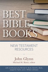 John Glynn, Best Bible Books for New Testament studies