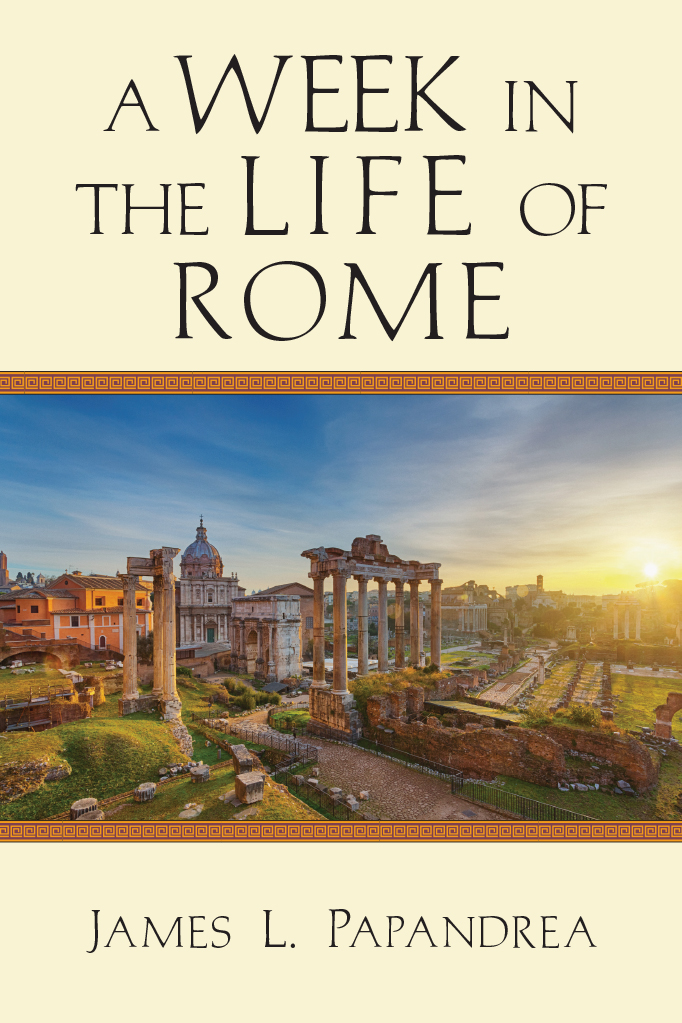 Book Review: James L. Papandrea, A Week in the Life of Rome
