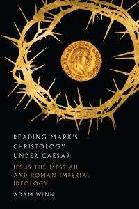 Winn, Reading Mark's Christology