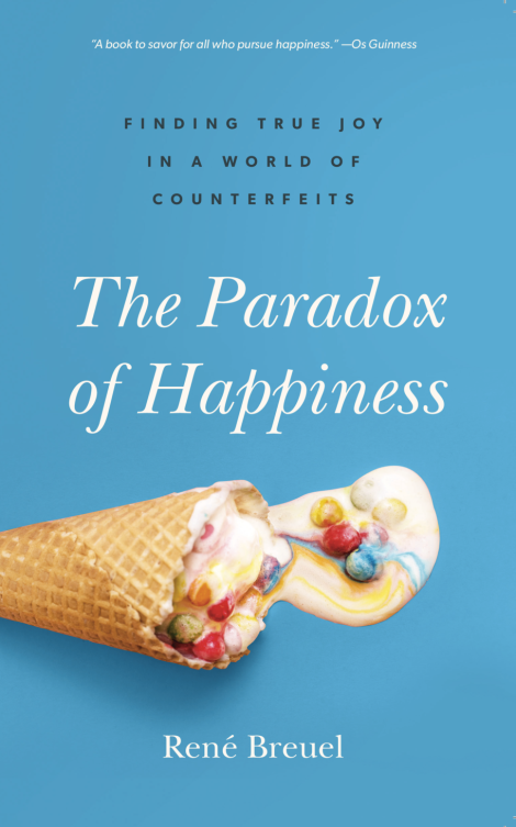 Book Review: René Breuel, The Paradox of Happiness: Finding True Joy in a World of Counterfeits