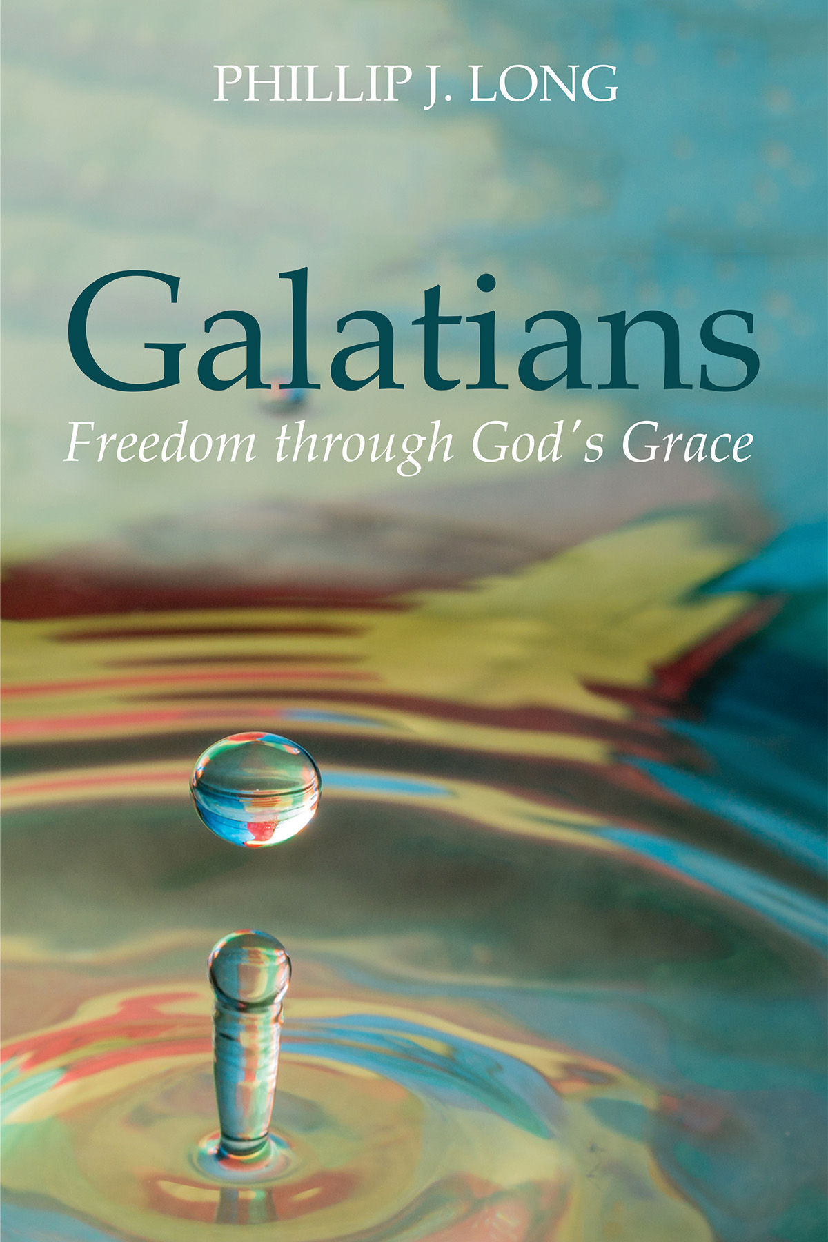 My New Book: Galatians: Freedom through God's Grace