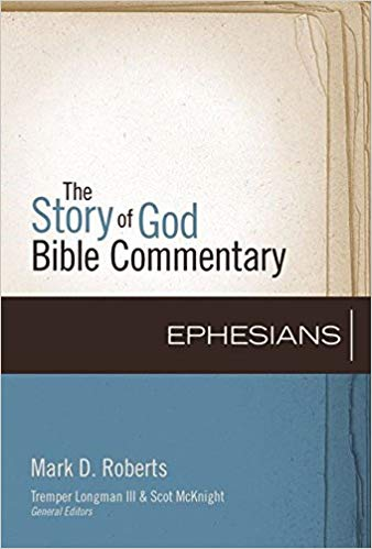 Book Giveaway – Mark Roberts – The Story of God Commentary on Ephesians
