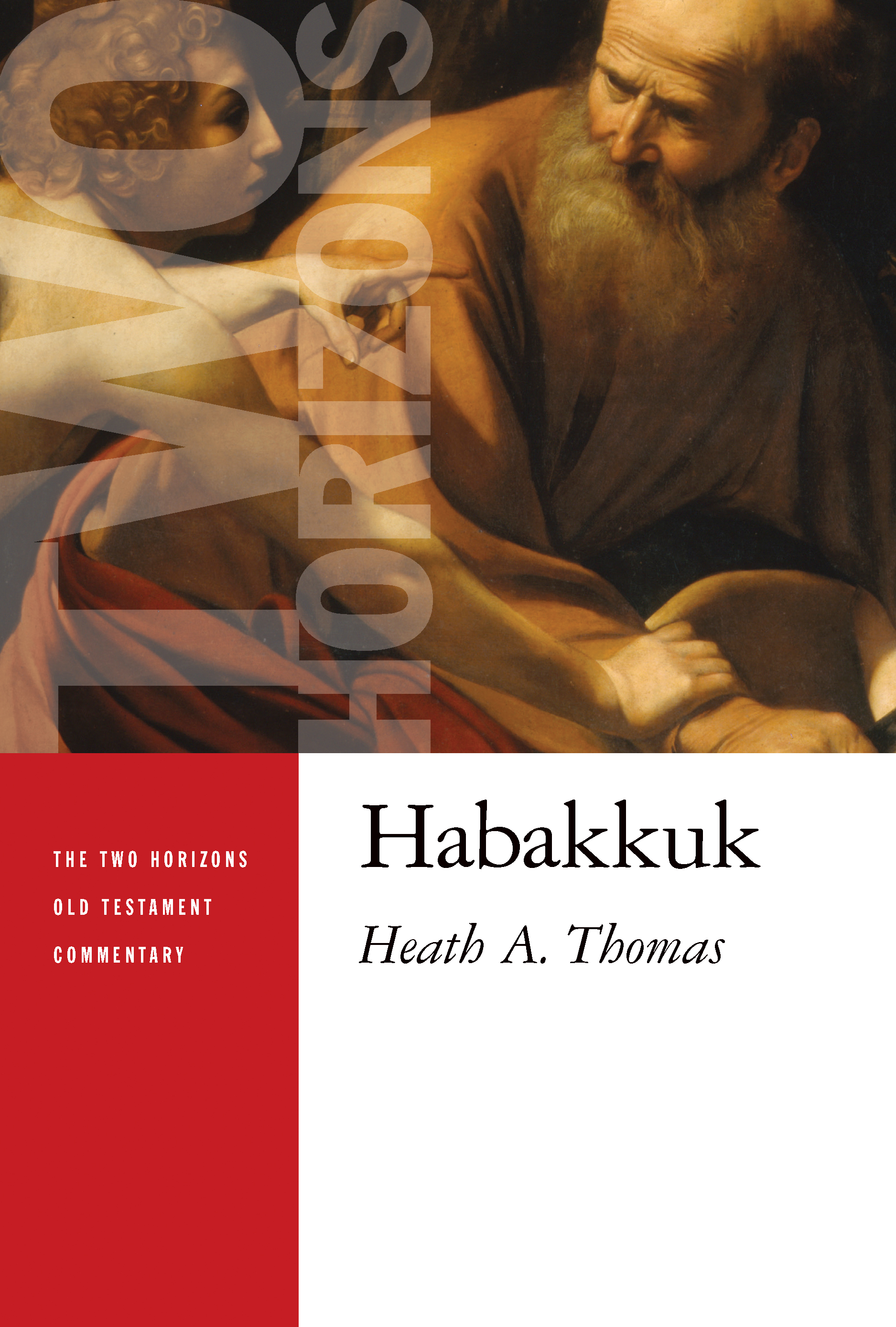 Book Review: Heath A. Thomas, Habakkuk (Two Horizons Old Testament Commentary)