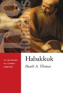 Heath Thomas, Habakkuk Commentary