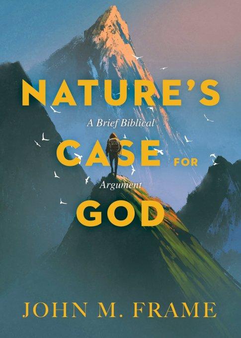 Book Review: John Frame, Nature's Case for God