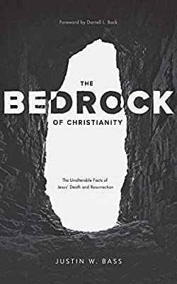 Book Review: Justin W. Bass, The Bedrock of Christianity