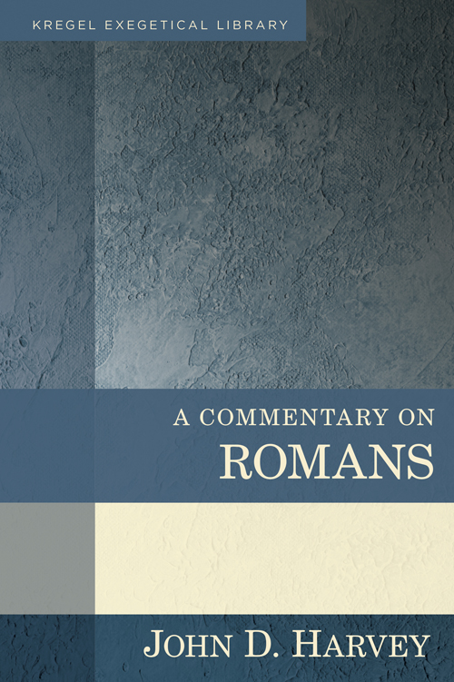 Book Review: John D. Harvey, A Commentary on Romans