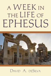 deSilva Week in Ephesus