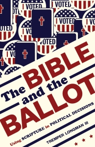 Longman, The Bible and the Ballot