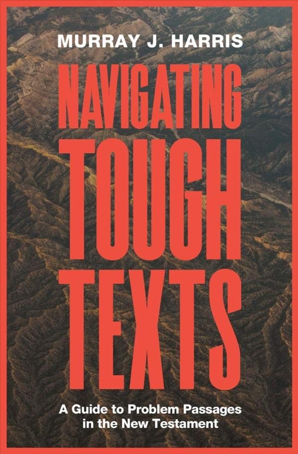Book Review: Murray J. Harris, Navigating Tough Texts