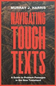 Murray Harris, Navigating Tough Texts