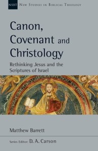 Barett, Canon, Covenant and Christology
