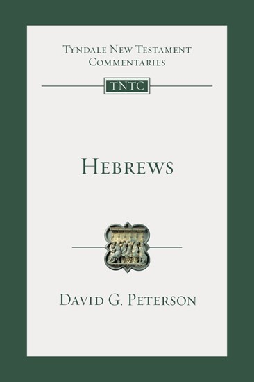 Book Review: David G. Peterson, Hebrews. Tyndale New Testament Commentary