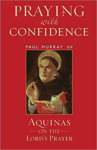 Another Free Book from Logos Bible Software: Paul Murray, Praying with Confidence: Aquinas on the Lord's Prayer (Continuum, 2010)